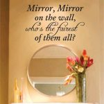 Best Mirror Mirror On The Wall Quote