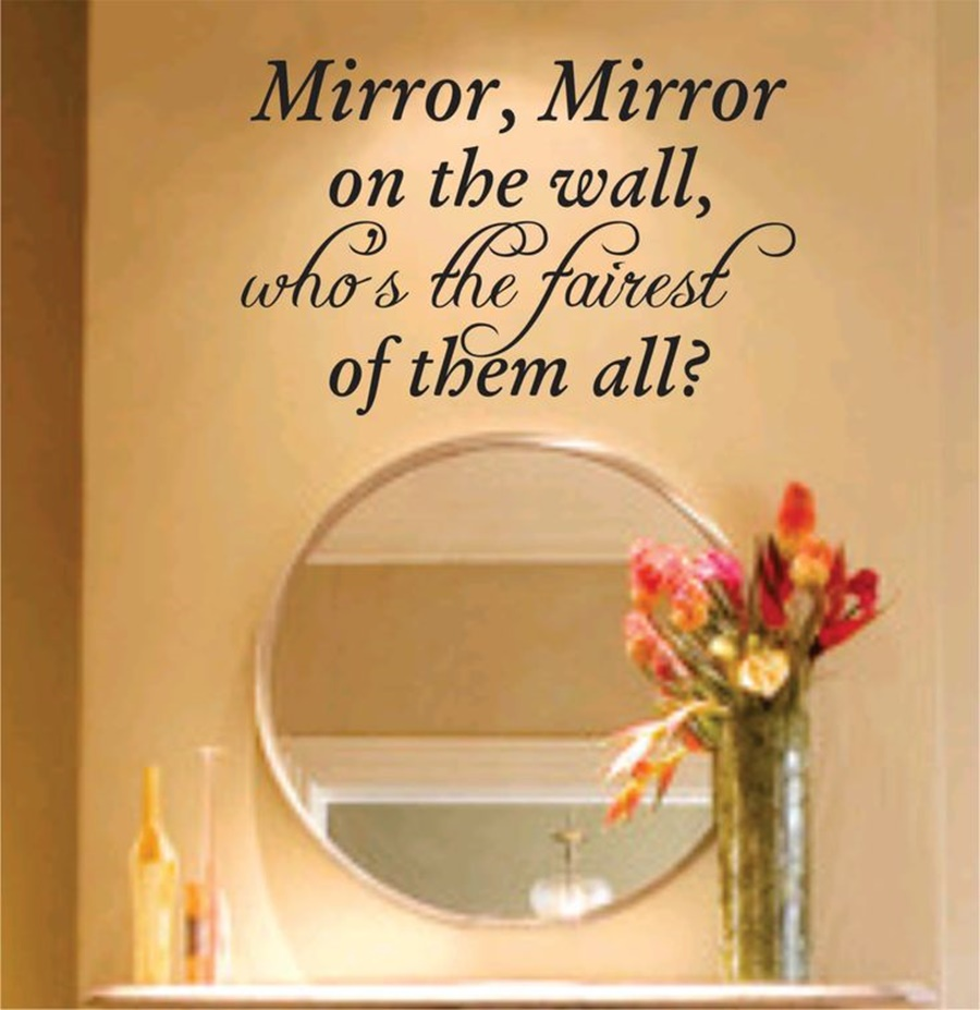 Image of: Best Mirror Mirror On The Wall Quote